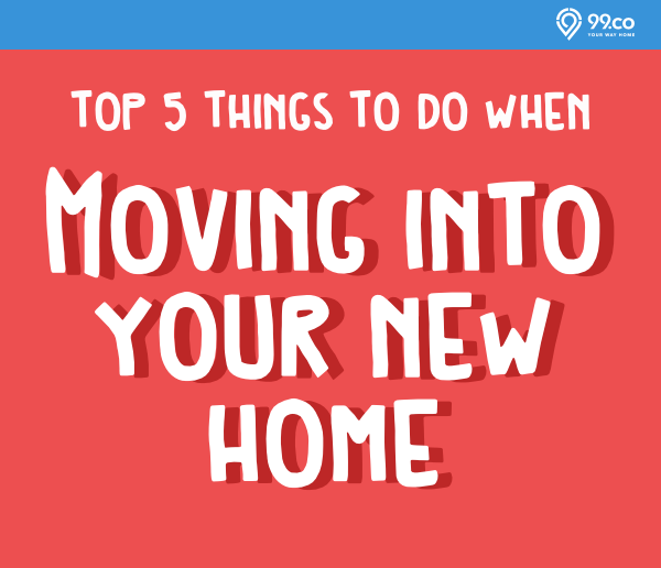 Top 5 Things To Do When Moving Into Your New Home