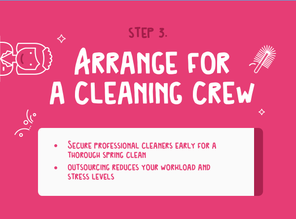 arrange cleaning crew