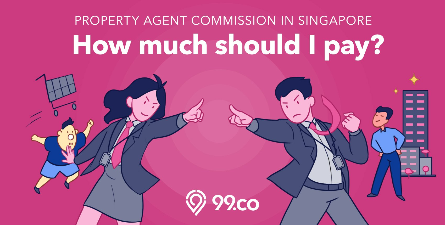 Property Agent Commission In Singapore How Much Should I Pay 99 Co