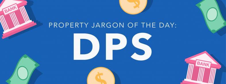 Property jargon: DPS