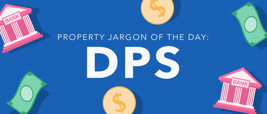 Property jargon: DPS