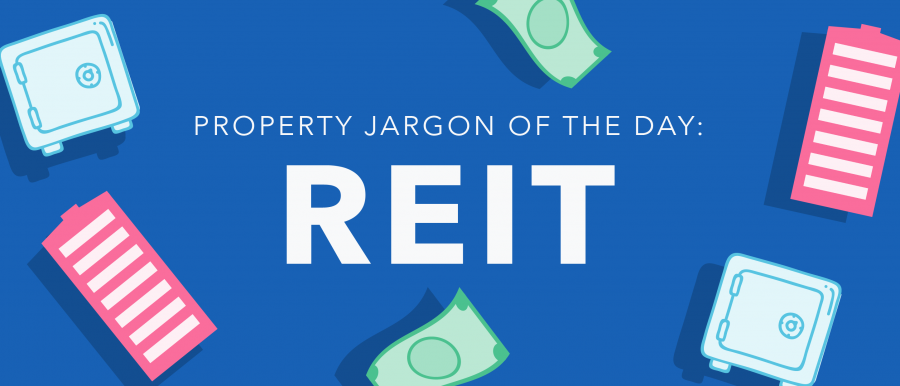 Property jargon: Real Estate Investment Trust (REIT)