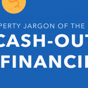 Property jargon: Cash-out refinancing