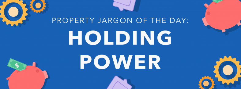 Property jargon: Holding power