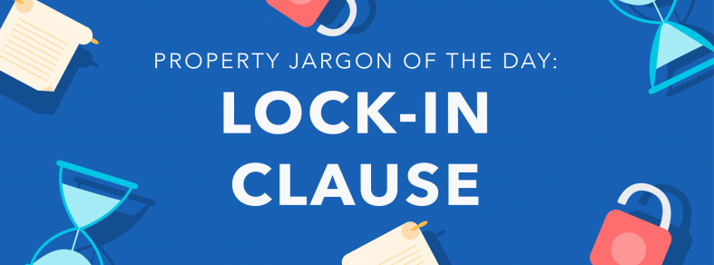 Property jargon: Lock-in clause
