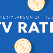 Property jargoN: LTV ratio