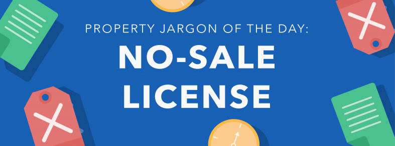 Property jargon: No-sale license