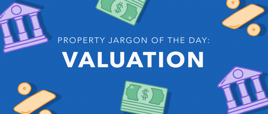 Property jargon: Valuation