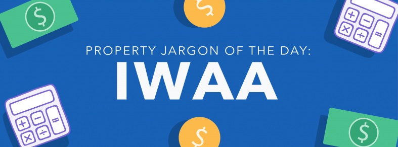 Property jargon of the day: IWAA