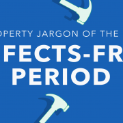 Property jargon of the day: Defects-free Period