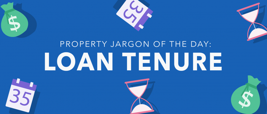 Property jargon of the day: Loan Tenure