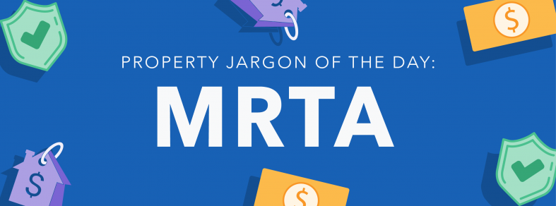 Property jargon of the day: MRTA