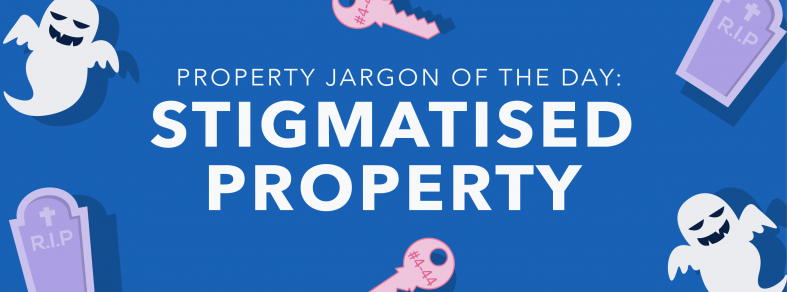 Property jargon of the day: Stigmatised property
