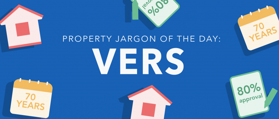 Property jargon of the day: VERS