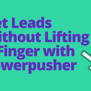 Get Leads Without Lifting A Finger With Powerpusher
