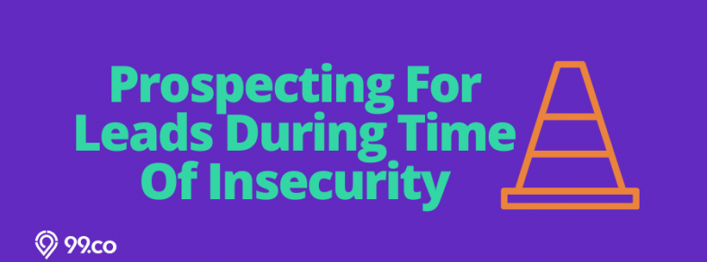 Prospecting Leads During Insecurity